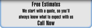 Free Estimates | Call Now